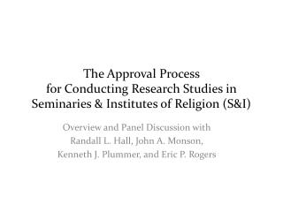 Overview and Panel Discussion with  Randall L. Hall, John A. Monson,