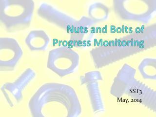 Nuts and Bolts of  Progress Monitoring