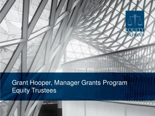 Grant Hooper , Manager Grants  Program  Equity  Trustees
