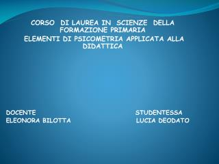 CORSO  DI LAUREA IN  SCIENZE  DELLA FORMAZIONE PRIMARIA