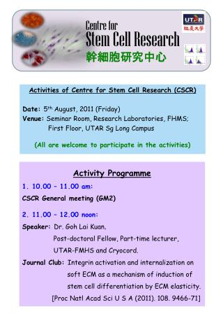 Activities of Centre for Stem Cell Research (CSCR) Date:  5 th  August, 2011 (Friday)