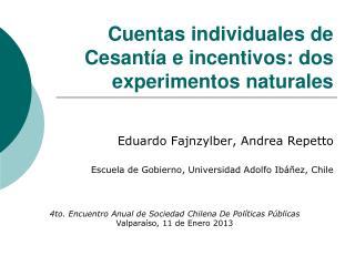 Cuentas individuales de Cesantía e incentivos: dos experimentos naturales