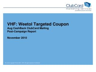 VHF:  Weetol  Targeted Coupon Aug CashBack ClubCard Mailing Post-Campaign Report November 2010