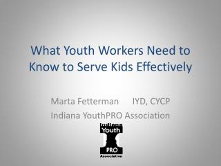 What Youth Workers Need to Know to Serve Kids Effectively