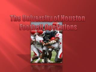 The University of Houston  Football Operations