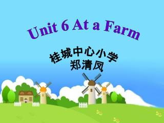 Unit 6 At a Farm