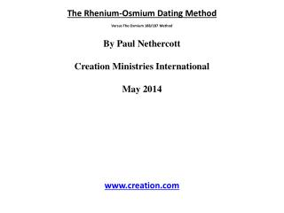 The Rhenium-Osmium Dating Method Versus The Osmium 188/187 Method By Paul  Nethercott