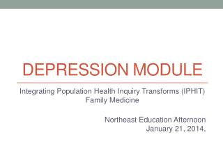 Depression module