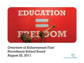 Overview of Achievement First Providence School Board  August 22, 2011