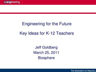 Engineering for the Future Key Ideas for K-12 Teachers
