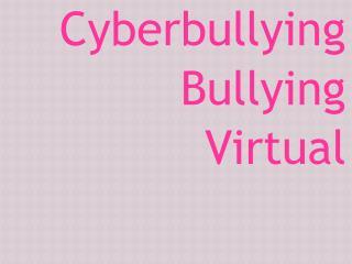 Cyberbullying Bullying V irtual