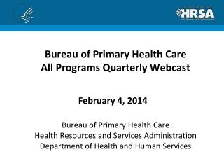 Bureau of Primary Health Care All Programs Quarterly Webcast