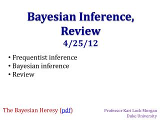 Bayesian Inference, Review 4/25/12