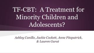 TF-CBT:  A Treatment for Minority Children and Adolescents?