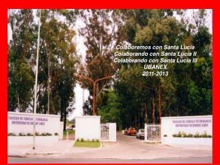 Colaboremos con Santa Lucia Colaborando con Santa Lucía II Colaborando con Santa Lucía III UBANEX