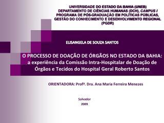 ORIENTADORA:  Profª . Dra. Ana Maria Ferreira Menezes Salvador  2009