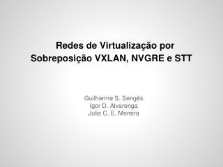 Redes de Virtualização por Sobreposição VXLAN, NVGRE e STT