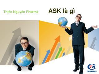 Thiên Nguyên Pharma ASK  là gì