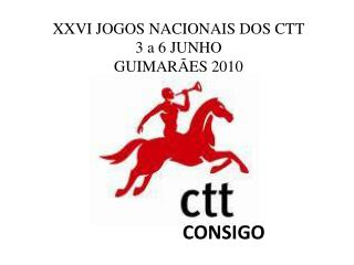 XXVI JOGOS NACIONAIS DOS CTT 3 a 6 JUNHO GUIMAR ES 2010