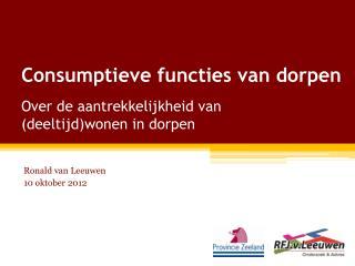 Consumptieve functies  van  dorpen Over de aantrekkelijkheid van  (deeltijd)wonen in dorpen