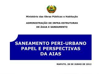 SANEAMENTO PERI-URBANO PAPEL E PERSPECTIVAS DA AIAS