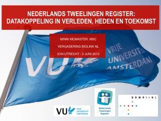 Nederlands tweelingen register: datakoppeling in verleden, heden en toekomst