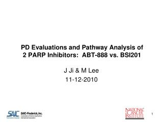 PD Evaluations and Pathway Analysis of  2 PARP Inhibitors:  ABT-888 vs. BSI201