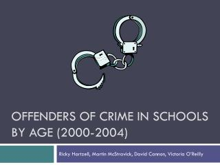 Offenders of Crime in Schools by Age (2000-2004)