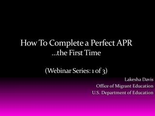 How To Complete a Perfect APR …the First Time (Webinar Series: 1 of 3)