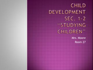 "Child Development Sec. 1-2 ""Studying Children"""