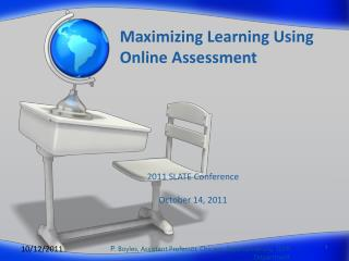 Maximizing Learning Using  Online Assessment