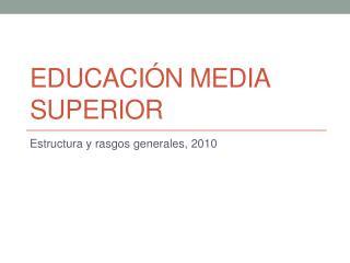 EDUCACI�N MEDIA SUPERIOR