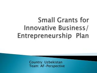 Small Grants  for Innovative Business/ Entrepreneurship  Plan