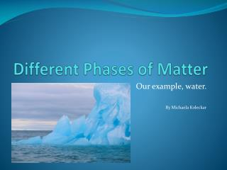 Different Phases of Matter