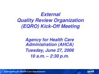 External Quality Review Organization EQRO Kick-Off Meeting