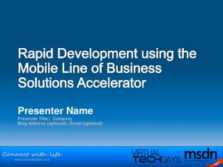 Rapid Development using the Mobile Line of Business Solutions Accelerator