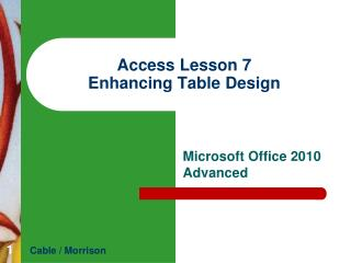 Access  Lesson 7 Enhancing  Table Design