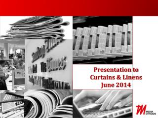 Presentation to  Curtains & Linens June 2014