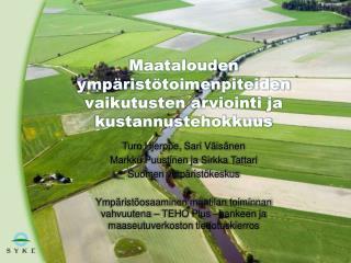 Maatalouden ympäristötoimenpiteiden vaikutusten arviointi ja  kustannustehokkuus