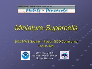 Miniature-Supercells