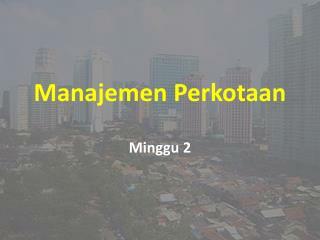 Manajemen Perkotaan