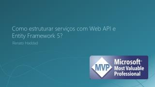 Como estruturar serviços com Web API e Entity Framework 5?