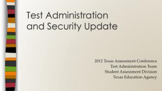 Test Administration and Security Update