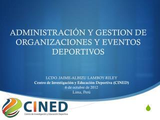 ADMINISTRACIÓN Y GESTION DE ORGANIZACIONES Y EVENTOS DEPORTIVOS