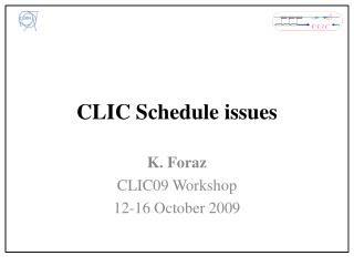 CLIC Schedule issues
