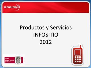 Productos y Servicios INFOSITIO 2012