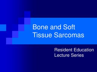 Bone and Soft Tissue Sarcomas