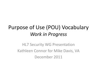 Purpose of Use (POU) Vocabulary Work in Progress