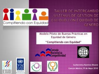 Taller de intercambio sistemas de gestión de calidad con equidad de género