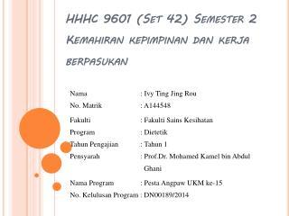 HHHC  9601  ( Set 42)  Semester  2 Kemahiran kepimpinan dan kerja berpasukan